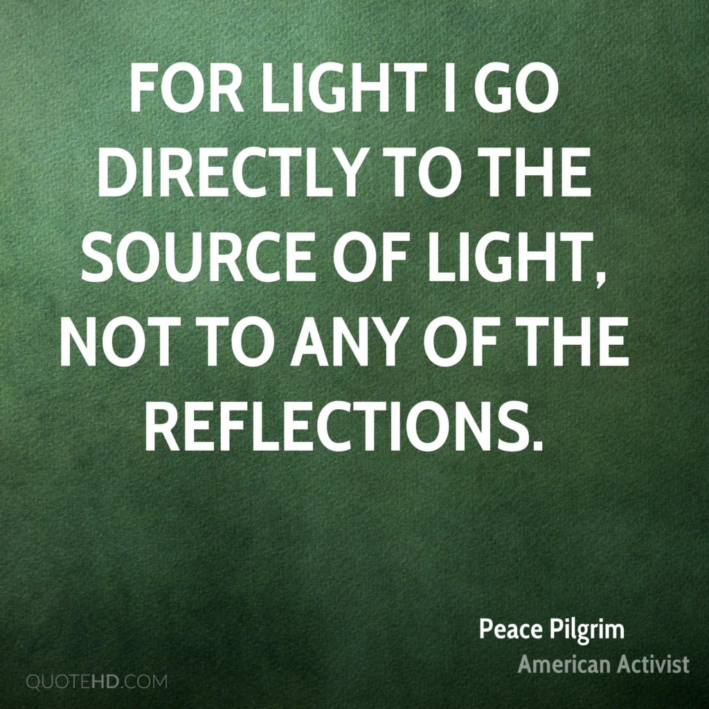 Peace Pilgrim Activist For Light I Go Directly To The Source Of Light